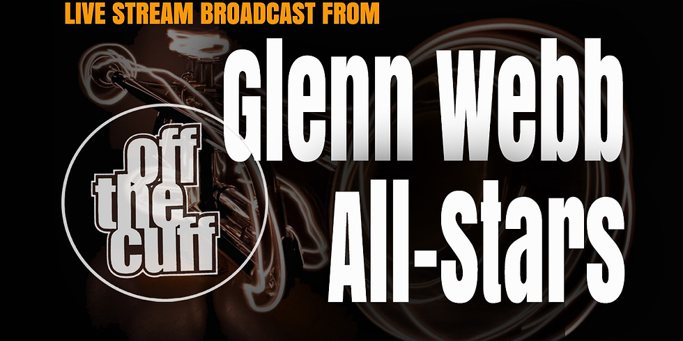 Glenn Webb Jazz Allstars: LIVE STREAM