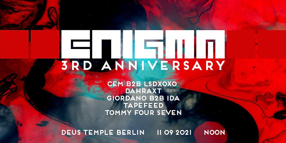 ENIGMA 3rd Anniversary W/ Tommy Four Seven, CEM B2B LSDXOXO, Giordano B2B IDA & more