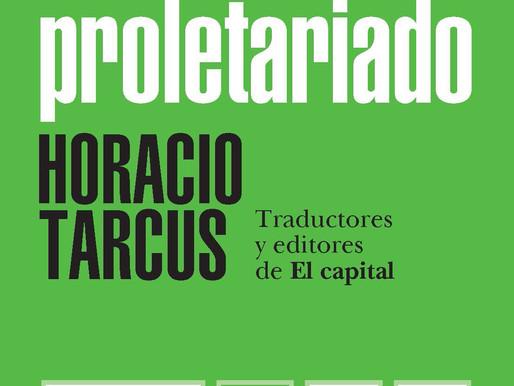 """MARXISMO RELOADED: """"LA BIBLIA DEL PROLETARIADO"""" DE HORACIO TARCUS"""