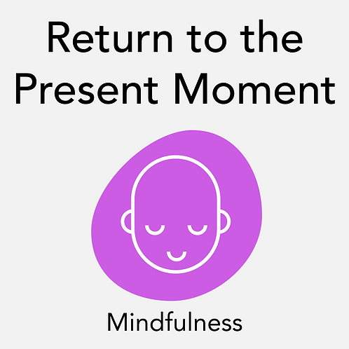 Return to the Present Moment