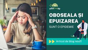 Oboseala si Epuizarea sunt o epidemie.