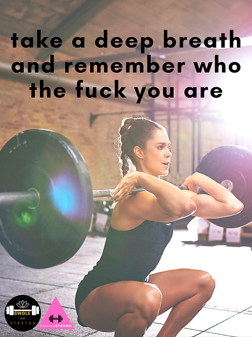 "#femmeSTRONG ""Take A Deep Breath and Remember Who the F*** You Are"" Gym Poster"