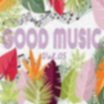 GOOD MUSIC vol.05.jpg