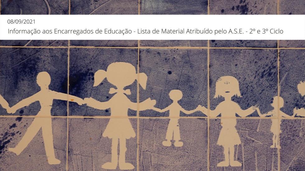 Informação aos Encarregados de Educação - Lista de Material Atribuído pela A.S.E. - 2º e 3º Ciclo