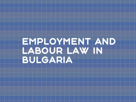 Employment and Labour Law in Bulgaria