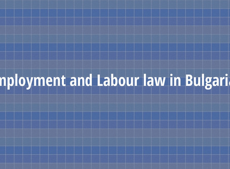Employment and Labour Law in Bulgaria. Bulgarian Labour Code. Labour Attorney in Sofia