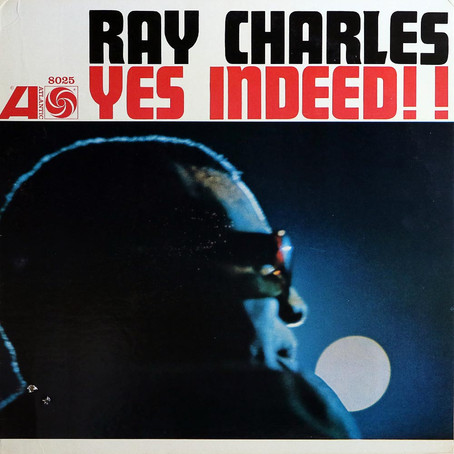 """Album Classic: Ray Charles """"Yes, Indeed!"""""""