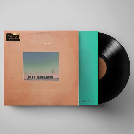 "Album Tip: Khruangbin ""Con todo el mundo"""