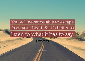 Je hart volgen, klopt het?