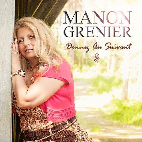Manon Grenier - Donnez au Suivant
