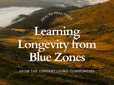 Learning Longevity from Blue Zones