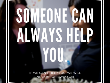 Someone Can Always Help You