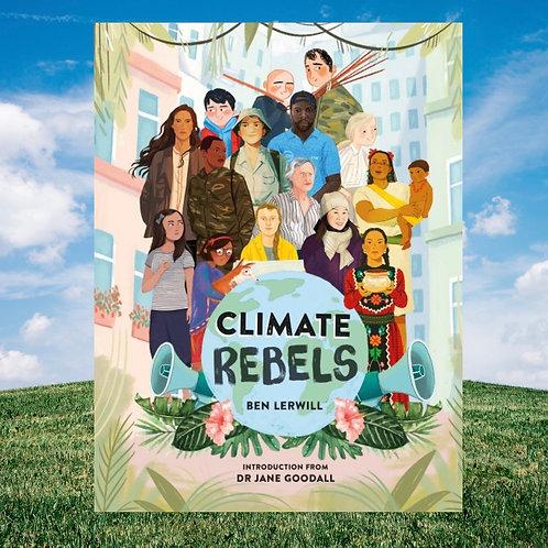 Climate Rebels Ben Lerwill