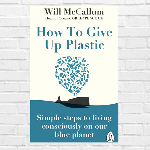How to Give Up Plastic (Hardback)