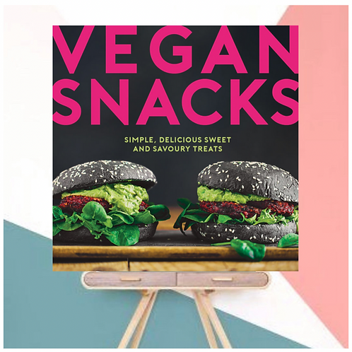 Vegan Snacks  - Simple, Delicious Sweet & Savoury Treats