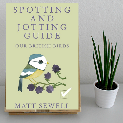 Spotting and Jotting Guide Our British Birds Matt Sewell (Hardback)
