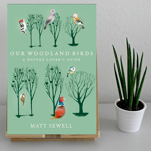 Our Woodland Birds Matt Sewell (Hardback)