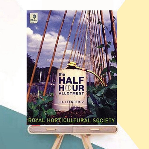 (Pre Owned) The Half-hour Allotment: Extraordinary Crops from Every Day Efforts