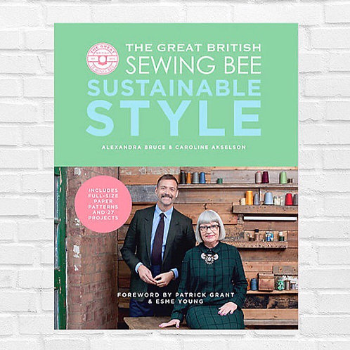 The Great British Sewing Bee: Sustainable Style (Hardback)