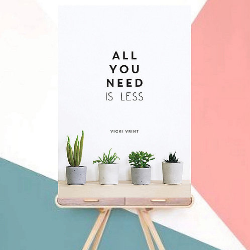 All You Need Is Less - (Hardback)