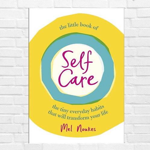 The Little Book of Self Care - Mel Noakes (Hardback)