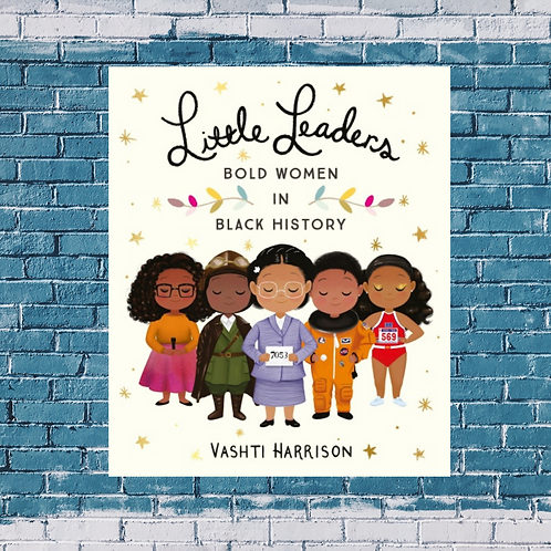 Little Leaders: Bold Women in Black History (Paperback)