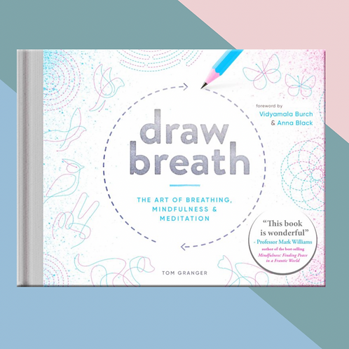 Draw Breath - The Art of Breathing, Mindfulness & Meditation (Hardback)