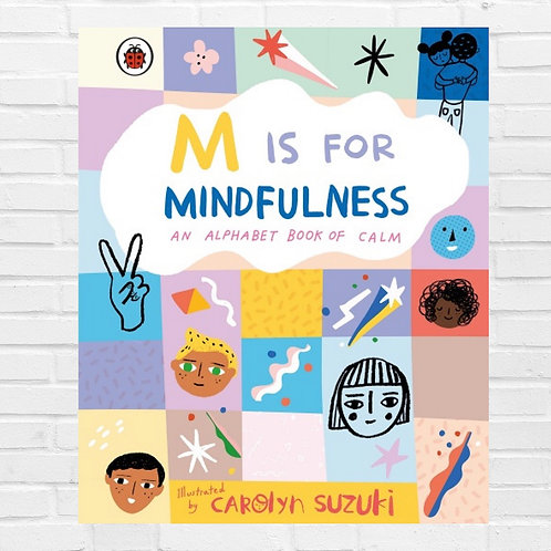 M is for Mindfulness: An Alphabet Book of Calm (Hardback)