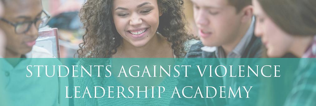 STUDENTS AGAINST VIOLENCE LEADERSHIP ACA