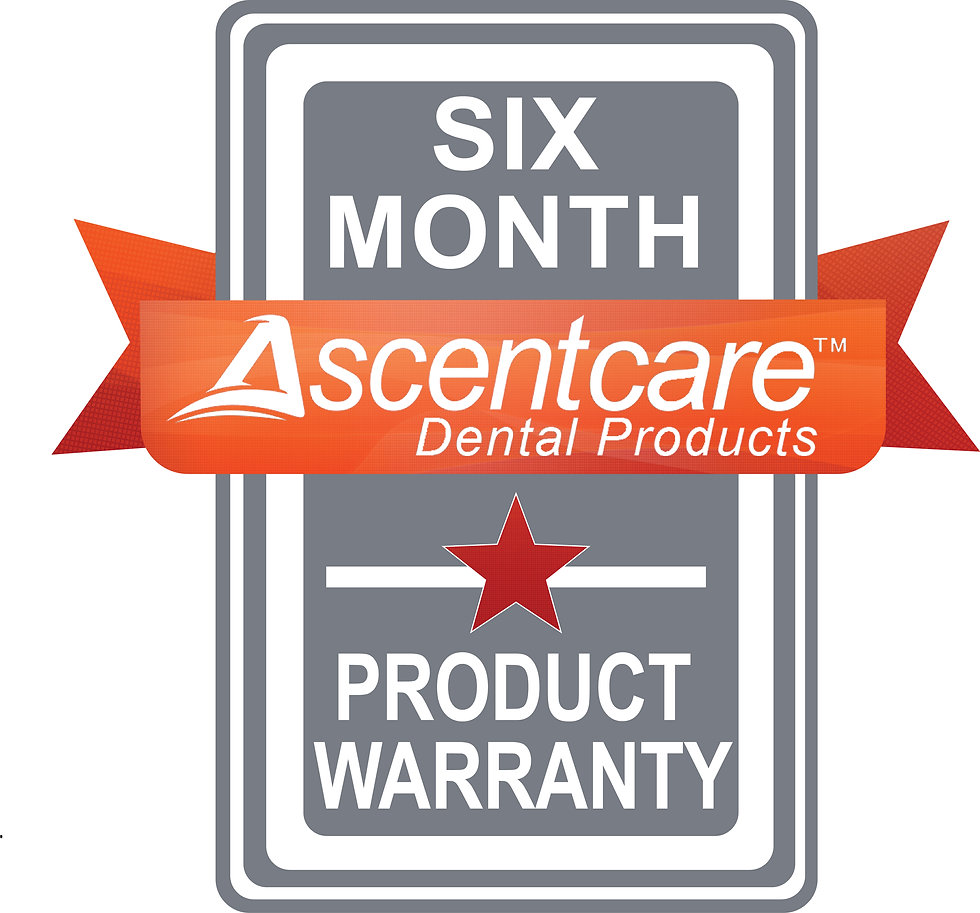 Ascentcare Dental Products 6 month product warranty