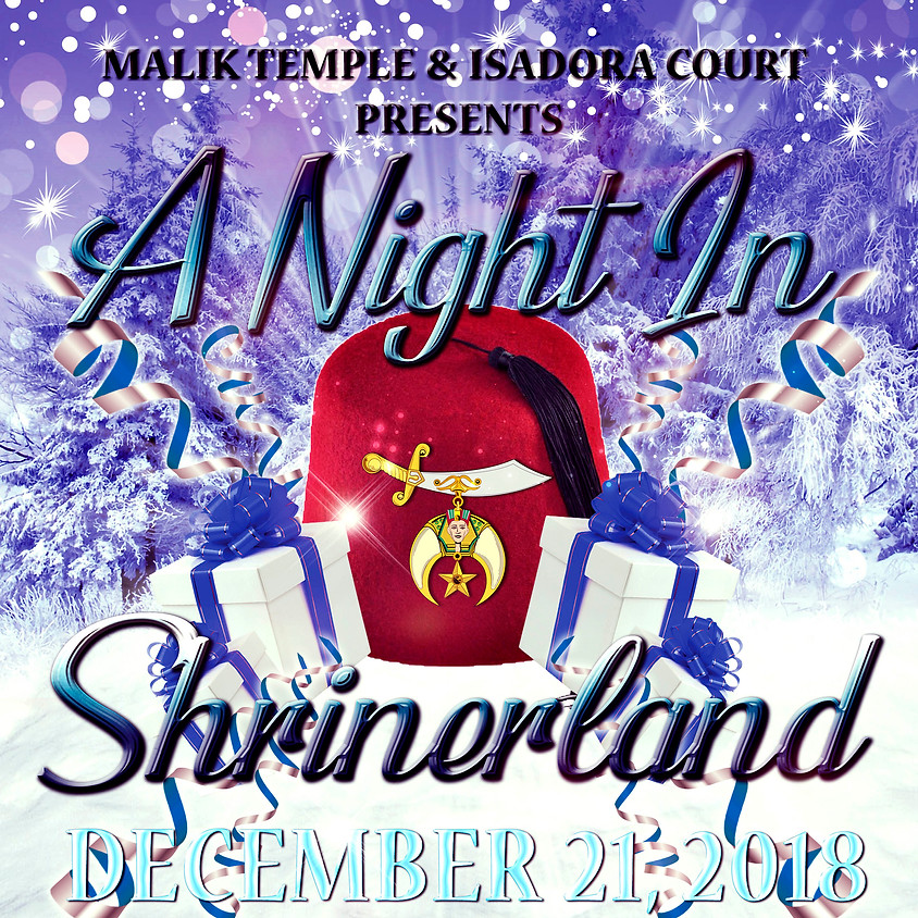 """MALIK TEMPLE AND ISADORA COURT #1 PRESENTS """"CHRISTMAS WITH THE SHRINERS"""""""