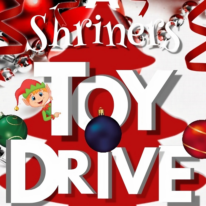 """MALIK TEMPLE AND ISADORA COURT #1 """"A SHRINER TOY DRIVE"""""""
