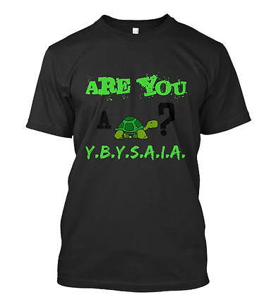 ARE YOU A TURTLE? T-SHIRT