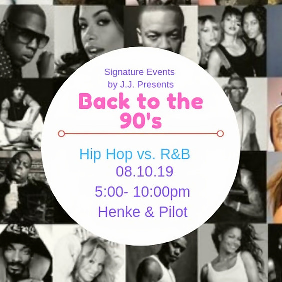 """Signature Events by J.J. presents """"Back to the 90's Hip Hop vs R&B"""