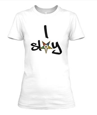 I SLAY T-SHIRT