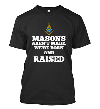 MASONS AREN'T MADE T-SHIRT