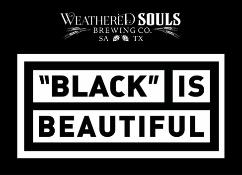 San Antonio's Weathered Souls Brewing Leads Black Is Beautiful Beer Collaboration