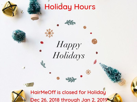 HairMeOff Salon Holiday Hours