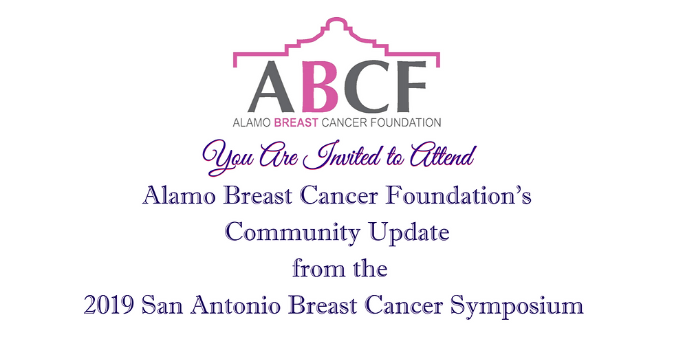 Alamo Breast Cancer Foundation's Community Update from the 2019 San Antonio Breast Cancer Symposium