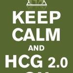 keep calm and HCG 2.0