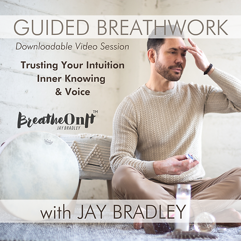 GUIDED BREATHWORK VIDEO SESSION - Trusting Your Intuition, Inner-Knowing & Voice