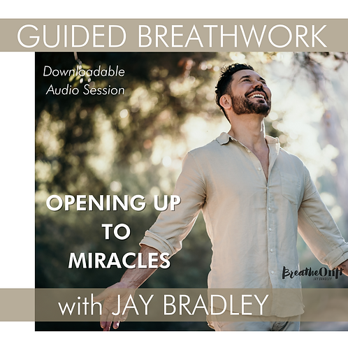 GUIDED BREATHWORK AUDIO SESSION - Opening Up To Miracles