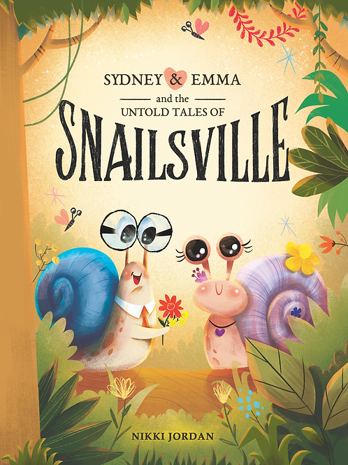 Sydney & Emma and the Untold Tales of Snailsville