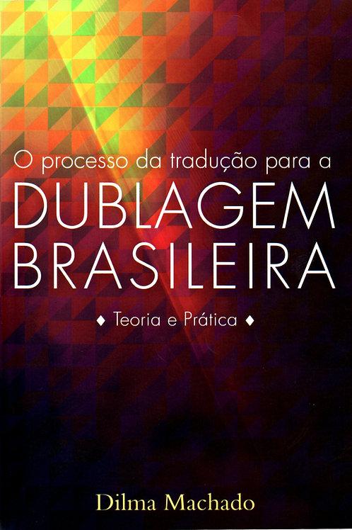 O Processo da Tradução para a Dublagem Brasileira - Teoria e Prática