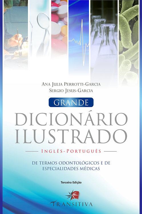 Grande Dicionário Ilustrado Inglês-Português de Termos Odontológicos... 3ª Ed.