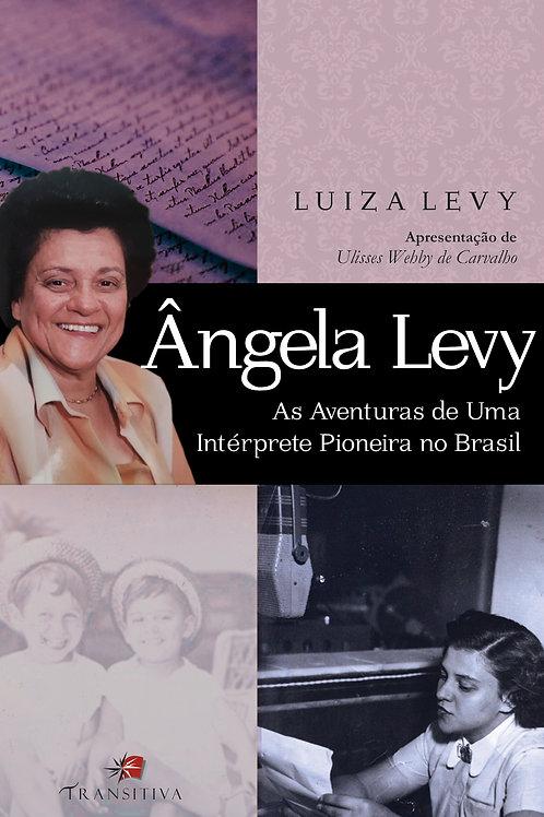 Ângela Levy - As Aventuras de Uma Intérprete Pioneira no Brasil