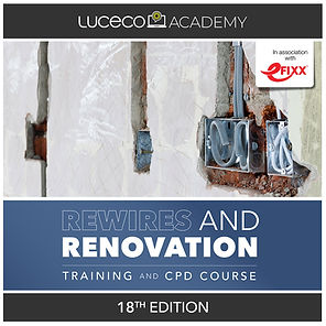 Luceco Academy_Rewires and Renovation_Ju