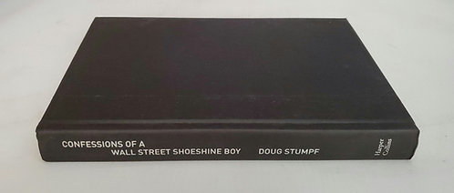 Confessions of a Wallstreet Shoe Shine Boy by Doug Stumpf