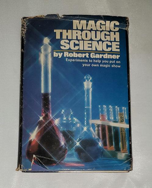 Magic Through Science by Robert Gardner