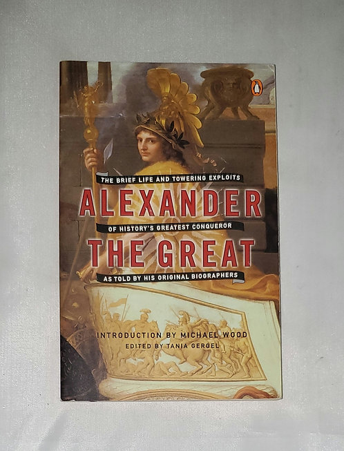 Alexander the Great: The Brief Life & Towering Exploits of History's Greatest...